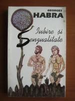 Anticariat: Georges Habra - Iubire si senzualitate