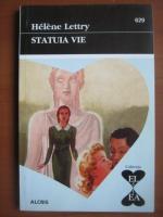 Anticariat: Helene Lettry - Statuia vie