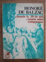Anticariat: Honore de Balzac - Femeia la 30 de ani. Istoria celor treisprezece