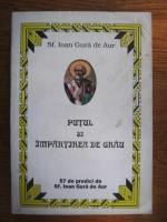 Anticariat: Ioan Gura de Aur - Putul si impartirea de grau. 57 de predici de Sf. Ioan Gura de Aur