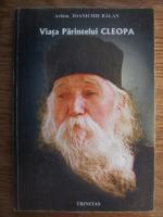 Anticariat: Ioanichie Balan - Viata parintelui Cleopa