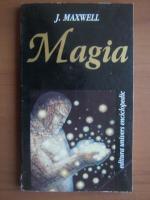 Anticariat: J. Maxwell - Magia