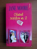Anticariat: Jane Moore - Clubul sotiilor nr. 2