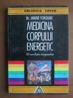 Anticariat: Janine Fontaine - Medicina corpului energetic