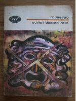 Anticariat: Jean Jacques Rousseau - Scrieri despre arta