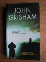 Anticariat: John Grisham - Mediatorul