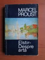 Marcel Proust - Elstir despre arta