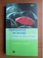 Martin E. P. Seligman - Optimismul se invata