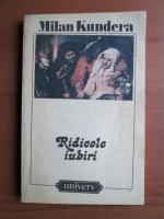 Anticariat: Milan Kundera - Ridicole iubiri
