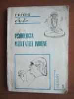 Anticariat: Mircea Eliade - Psihologia meditatiei indiene