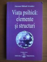 Anticariat: Omraam Mikhael Aivanhov - Viata psihica: elemente si structuri