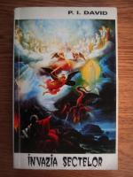 P. I. David - Invazia sectelor
