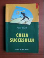 Anticariat: Peter Colwell - Cheia succesului