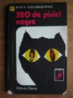 Anticariat: Rodica Ojog-Brasoveanu - 320 de pisici negre