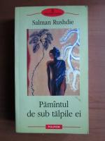 Anticariat: Salman Rushdie - Pamantul de sub talpile ei