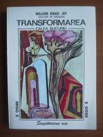 William Brugh Joy - Transformarea. Calea bucuriei