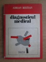 Anticariat: Adrian Restian - Diagnosticul medical