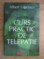 Albert Leprince - Curs practic de telepatie