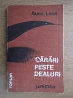 Anticariat: Aurel Leon - Carari peste dealuri