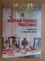 Anticariat: Bucatarie ruseasca traditionala. Impreuna cu familia Kira