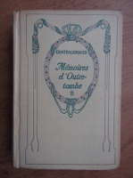 Anticariat: Chateaubriand - Memories d'Outre-tombe (1936)