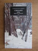 Constantin Chirita - Ciresarii. Aripi de zapada (volumul 4)