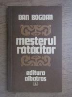 Anticariat: Dan Bogdan - Mesterul ratacitor