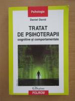 Daniel David - Tratat de psihoterapii cognitive si comportamentale