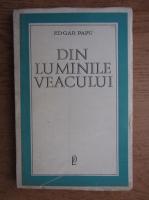 Anticariat: Edgar Papu - Din luminile veacului