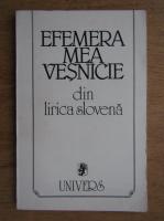 Anticariat: Efemera mea vesnicie din lirica slovena