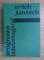 Anticariat: Erich Jantsch - Prognoza tehnologica
