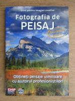 Ghid pentru imagini creative, fotografia de peisaj