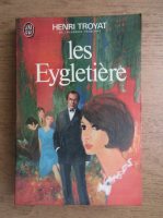Anticariat: Henri Troyat - Les Eygletire