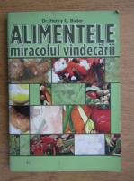 Anticariat: Henry G. Bieler - Alimentele, miracolul vindecarii