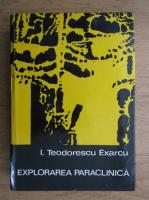 I. Teodorescu Exarcu - Explorarea paraclinica