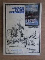 Anticariat: Ioan Meitoiu - Calatorie in tara fiordurilor
