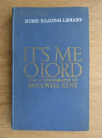 Anticariat: It's me o lord, the autobiography of Rockwell Kent