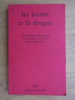 Anticariat: Jean Pierre Frejaville, Francoise Davidson, Maria Choquet - Les jeunes et la drogue