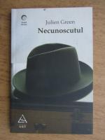 Anticariat: Julien Green - Necunoscutul