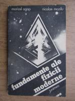 Maricel Agop - Fundamente ale fizicii moderne