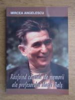 Anticariat: Mircea Angelescu - Rasfoind caietele de memorii ale profesorului Matei Bals