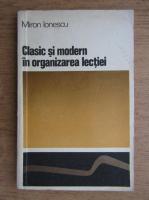 Anticariat: Miron Ionescu - Clasic si modern in organizarea lectiei