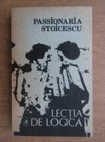 Anticariat: Passionaria Stoicescu - Lectia de logica