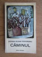 Anticariat: Stefana Velisar Teodoreanu - Caminul