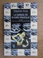 Stephen King - La ballade de balle elastique
