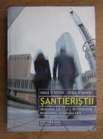 Anticariat: Vasile Sfarghiu - Santieristii
