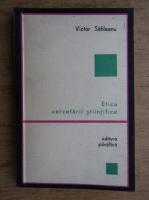 Victor Sahleanu - Etica cercetarii stiintifice