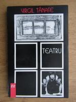 Anticariat: Virgil Tanase - Teatru