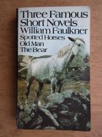 William Faulkner - Three famous short novels