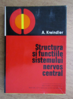 Anticariat: Arthur Kreindler - Structura si functiile sistemului nervos central
